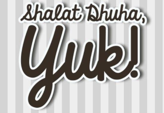 Kultum Singkat Ramadhan: Keutamaan Sholat Dhuha