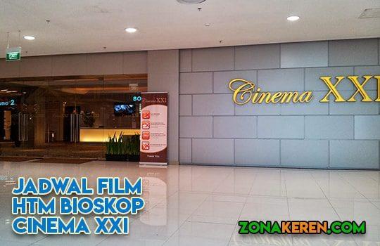 Jadwal Bioskop KTM XXI Cinema 21 Jakarta Utara Januari 2019 Terbaru Minggu Ini