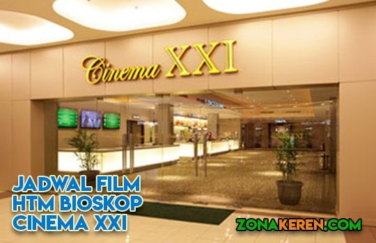 Jadwal Bioskop TIM XXI Cinema 21 Jakarta Pusat Januari 2019 Terbaru Minggu Ini