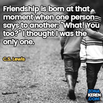 Gambar Caption Kata Bijak Bahasa Inggris Awal Bulan Persahabatan Friendship Quotes Arti Terjemahan CS Lewis