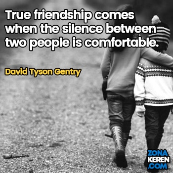 Gambar Caption Kata Bijak Bahasa Inggris Awal Bulan Persahabatan Friendship Quotes Arti Terjemahan David Tyson Gentry