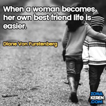 Gambar Caption Kata Bijak Bahasa Inggris Awal Bulan Persahabatan Friendship Quotes Arti Terjemahan Diane Von Furstenberg