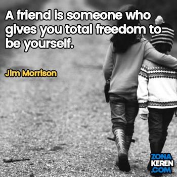 Gambar Caption Kata Bijak Bahasa Inggris Awal Bulan Persahabatan Friendship Quotes Arti Terjemahan Jim Morrison