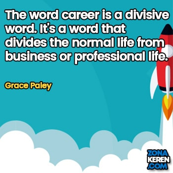 Gambar Caption Kata Bijak Karir Bahasa Inggris Career Quotes Arti Terjemahan Grace Paley