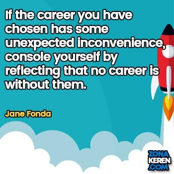 Gambar Caption Kata Bijak Karir Bahasa Inggris Career Quotes Arti Terjemahan Jane Fonda