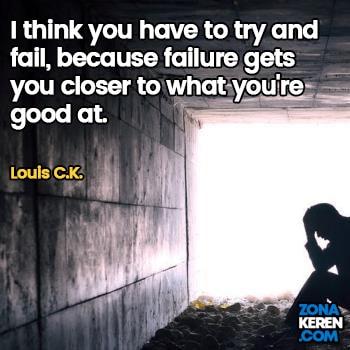 Gambar Caption Kata Bijak Kegagalan Bahasa Inggris Failure Quotes Arti Terjemahan Louis CK