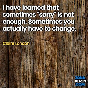 Gambar Caption Kata Bijak Minta Maaf Bahasa Inggris Apology Quotes Arti Terjemahan Claire London