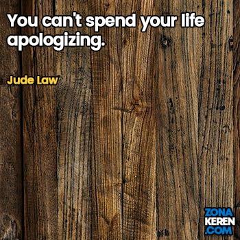Gambar Caption Kata Bijak Minta Maaf Bahasa Inggris Apology Quotes Arti Terjemahan Jude Law