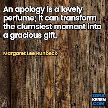 Gambar Caption Kata Bijak Minta Maaf Bahasa Inggris Apology Quotes Arti Terjemahan Margaret Lee Runbeck