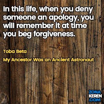 Gambar Caption Kata Bijak Minta Maaf Bahasa Inggris Apology Quotes Arti Terjemahan Toba Beta My Ancestor Was an Ancient Astronaut